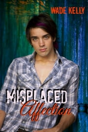 Misplaced Affection ebook by Wade Kelly