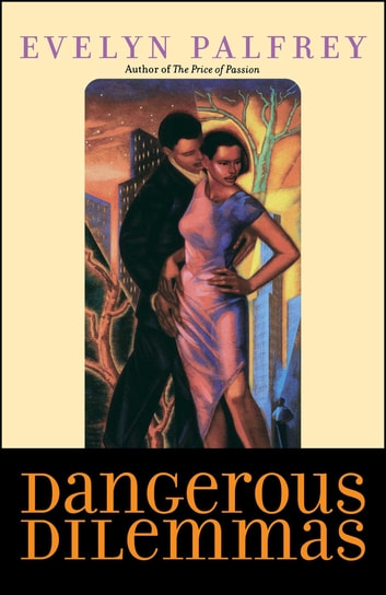 Dangerous Dilemmas ebook by Evelyn Palfrey