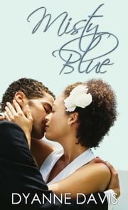 Misty Blue ebook by Dyanne Davis