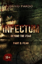 Infectum (Part II: Fear) ebook by David Pardo