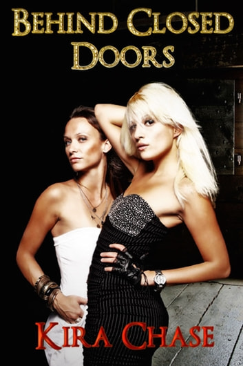 Behind Closed Doors ebook by Kira Chase