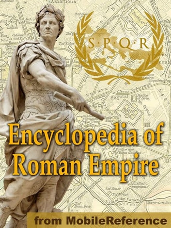 Encyclopedia Of Roman Empire (Mobi History) ebook by MobileReference