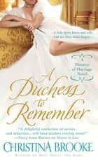 A Duchess to Remember - A Ministry of Marriage Novel ebook by Christina Brooke