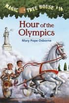 Hour of the Olympics ebook by Mary Pope Osborne,Sal Murdocca