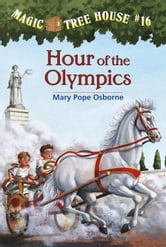 Magic Tree House #16: Hour of the Olympics ebook by Mary Pope Osborne
