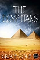 The Egyptians ebook by Grace Cole