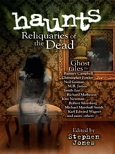 Haunts - Reliquaries of the Dead ebook by