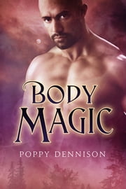 Body Magic ebook by Poppy Dennison