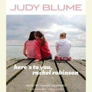 Here's to You, Rachel Robinson audiobook by Judy Blume