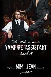 The Librarian's Vampire Assistant, Book 5 ebook by Mimi Jean Pamfiloff