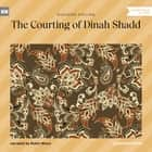 The Courting of Dinah Shadd (Unabridged) audiobook by Rudyard Kipling