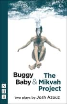 Buggy Baby & The Mikvah Project: Two Plays (NHB Modern Plays) ebook by Josh Azouz