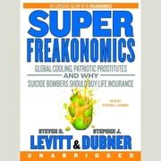 SuperFreakonomics audiobook by Steven D. Levitt, Stephen J. Dubner
