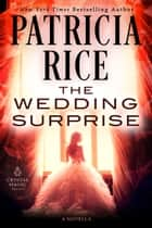 The Wedding Surprise ebook by Patricia Rice