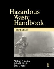 Hazardous Waste Handbook ebook by Lippitt, John