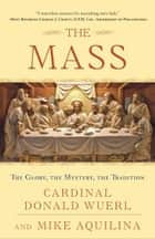 The Mass ebook by Cardinal Donald Wuerl,Mike Aquilina