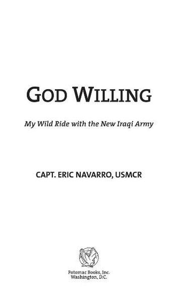 God Willing: My Wild Ride with the New Iraqi Army ebook by Capt. Eric Navarro, USMCR