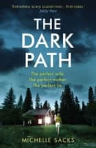 The Dark Path ebook by Michelle Sacks