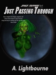 Space Trippers Book 2: Just Passing Through ebook by A. Lightbourne