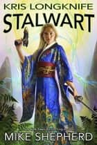 Kris Longknife Stalwart ebook by