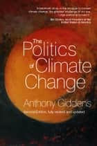 The Politics of Climate Change ebook by Anthony Giddens