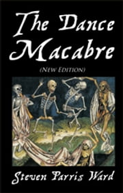 The Dance Macabre (New Edition) - (New Edition) ebook by Dr. Steven Parris Ward