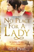 No Place For A Lady ebook by Gill Paul