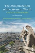 The Modernization of the Western World - A Society Transformed ebook by Kathleen Callanan Martin, John McGrath