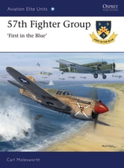 57th Fighter Group - First in the Blue ebook by Carl Molesworth,Jim Laurier