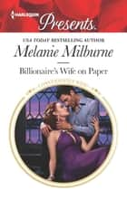 Billionaire's Wife on Paper ebook by Melanie Milburne
