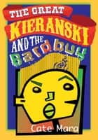 The Great Kieranski and the Bardbuy ebook by Cate Mara