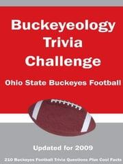 Buckeyeology Trivia Challenge: Ohio State Football ebook by Kick The Ball