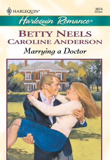 Marrying a Doctor: The Doctor's Girl - new / A Special Kind Of Woman (Mills & Boon Cherish) eBook by Betty Neels,Caroline Anderson