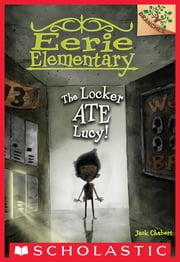 Eerie Elementary #2: The Locker Ate Lucy! (A Branches Book) ebook by Jack Chabert,Sam Ricks