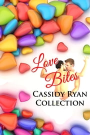 Love Bites Cassidy Ryan Collection ebook by Cassidy Ryan