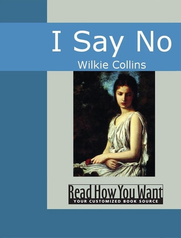 I Say No ebook by Collins,Wilkie