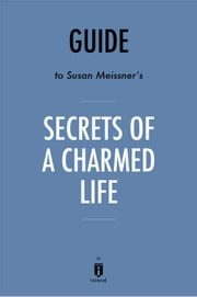 Guide to Susan Meissner's Secrets of a Charmed Life by Instaread