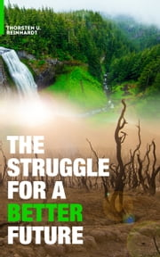 The Struggle for a Better Future ebook by Thorsten U. Reinhardt
