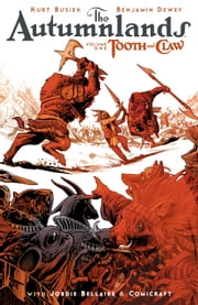 The Autumnlands Vol. 1: Tooth And Claw ebook by Kurt Busiek,Ben Dewey