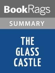 The Glass Castle by Jeannette Walls | Summary & Study Guide ebook by BookRags