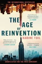 The Age of Reinvention ebook by Karine Tuil, Sam Taylor