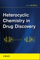 Heterocyclic Chemistry in Drug Discovery ebook by Jie Jack Li