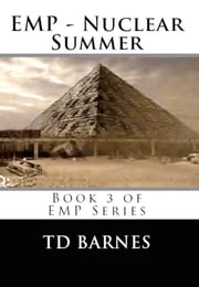 EMP: Nuclear Summer ebook by TD Barnes
