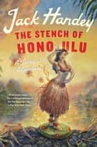 The Stench of Honolulu ebook by Jack Handey