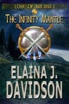 The Infinity Mantle ebook by Elaina J Davidson