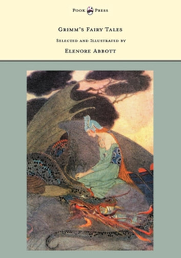 Grimm's Fairy Tales - Selected and Illustrated by Elenore Abbott ebook by Brothers Grimm