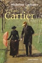 Lady Cartier ebook by Micheline Lachance