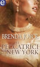 Le peccatrici di New York (eLit) ebook by Brenda Joyce