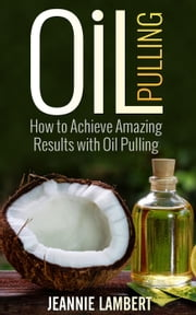 Oil Pulling ebook by Jeannie Lambert