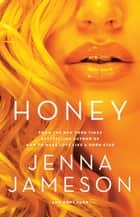 Honey ebook by Jenna Jameson, Hope Tarr